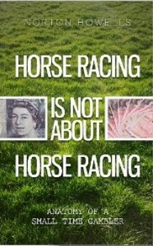 Book cover of 'Horse racing is not about horse racing'